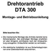 Montage- und Betriebsanleitung Drehtorantrieb DTA300